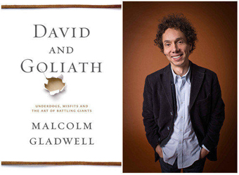 Cover of David and Goliath: Underdogs, Misfits and the Art of Battling Giants and author Malcolm Gladwell